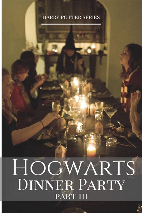 A Harry Potter Hogwarts Dinner Party | Part III | In